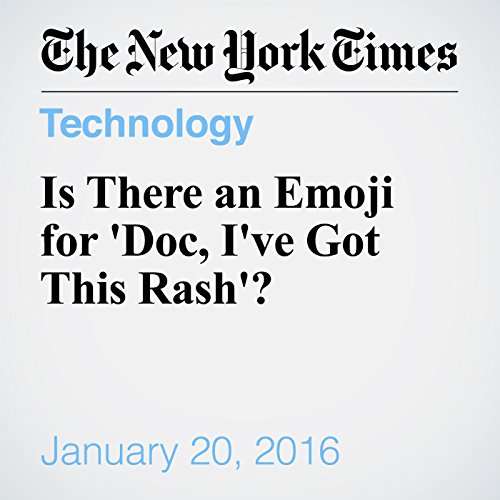 Is There an Emoji for 'Doc, I've Got This Rash'? audiobook cover art