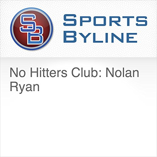 No Hitters Club: Nolan Ryan                   By:                                                                                                                                 Ron Barr                               Narrated by:                                                                                                                                 Ron Barr,                                                                                        Nolan Ryan                      Length: 10 mins     Not rated yet     Overall 0.0