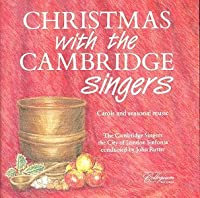 Christmas With the Cambridge Singers by The City of London Sinfonia