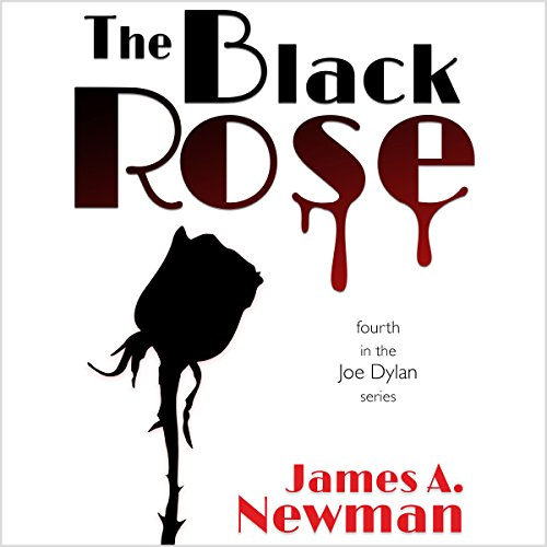 The Black Rose     Joe Dylan Crime Noir, Book 4              By:                                                                                                                                 James A. Newman                               Narrated by:                                                                                                                                 Alexander Samson                      Length: 5 hrs and 46 mins     1 rating     Overall 2.0