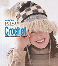 Family Circle Easy Crochet: 50 Fashion and Home Projects