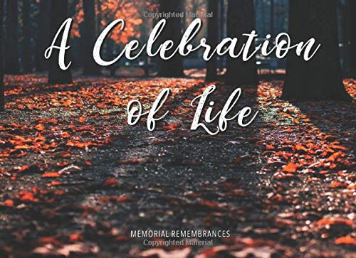 A Celebration of Life: Funeral Wake Memorial Guest Book