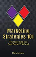 Marketing Strategies 101, Transitioning in a Post Covid-19 World