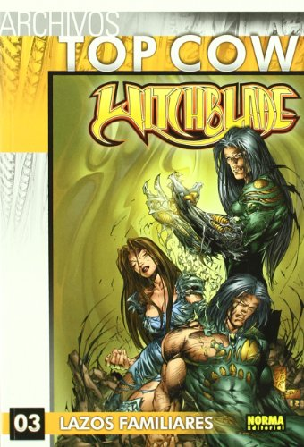 Archivos Top Cow: Witchblade 3 / Top Cow Files: Witchblade: Lazos Familiares / Family Ties