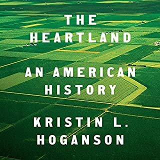The Heartland     An American History              Written by:                                                                                                                                 Kristin L. Hoganson                               Narrated by:                                                                                                                                 Gabra Zackman                      Length: 9 hrs and 51 mins     Not rated yet     Overall 0.0