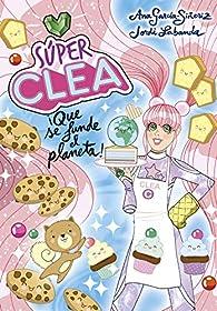 Súper Clea 2 ¡Que se funda el planeta! par Ana García-Siñeriz