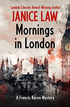 Mornings in London (The Francis Bacon Mysteries Book 6) by [Janice Law]