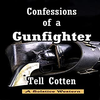 Confessions of a Gunfighter     The Landon Saga, Book 1              By:                                                                                                                                 Tell Cotten                               Narrated by:                                                                                                                                 William Dupuy                      Length: 7 hrs and 58 mins     21 ratings     Overall 4.5