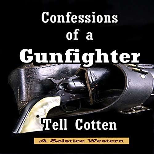 Confessions of a Gunfighter audiobook cover art