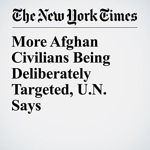 More Afghan Civilians Being Deliberately Targeted, U.N. Says copertina