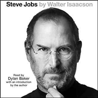 Steve Jobs                   Written by:                                                                                                                                 Walter Isaacson                               Narrated by:                                                                                                                                 Dylan Baker                      Length: 25 hrs and 18 mins     259 ratings     Overall 4.8