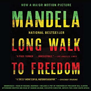 Long Walk to Freedom     The Autobiography of Nelson Mandela              Written by:                                                                                                                                 Nelson Mandela                               Narrated by:                                                                                                                                 Michael Boatman                      Length: 27 hrs and 39 mins     53 ratings     Overall 4.8