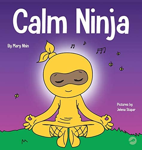 Calm Ninja A Children s Book About Calming Your Anxiety Featuring the Calm Ninja Yoga Flow 22 product image