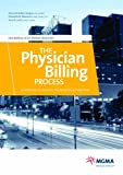 The Physician Billing Process: 12 Potholes to Avoid in the Road to Getting Paid 2nd Edition by Deborah Walker Keegan, Elizabeth W. Woodcock, Sara M. Larch (2009) Paperback