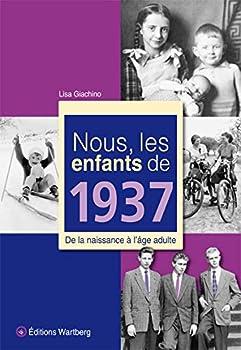 Paperback NOUS, LES ENFANTS DE 1937 [French] Book