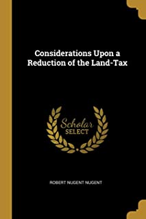 Considerations Upon a Reduction of the Land-Tax