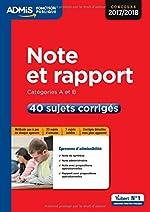 Note et rapport - Catégories A et B - 40 sujets corrigés Concours 2017-2018 de Fabienne Geninasca