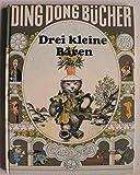 Drei kleine Baeren. ( ding-dong- Buecher, 23.)