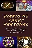 Diario de Tarot Personal: Tirada de 3 Cartas para los  Practicantes de Cartomancia