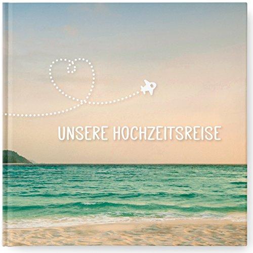 """Flitterwochen Reisetagebuch: """"Unsere Hochzeitsreise"""" – Hochzeitsgeschenk für die..."""