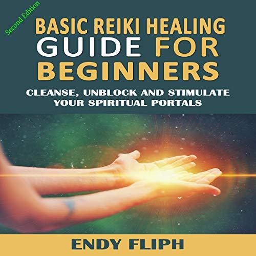 Basic Reiki Healing Guide for Beginners, Second Edition Titelbild
