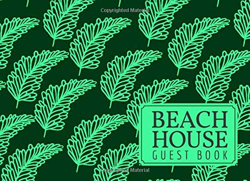 Beach House Guest Book: Classic Reservations Organizer Logbook for Beach and B&B Visitors, Vacation and Holiday House Booking Record Registry ... 120 Pages (Beach Guest...