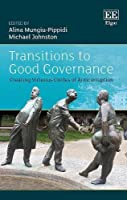 Transitions to Good Governance: Creating Virtuous Circles of Anti-corruption