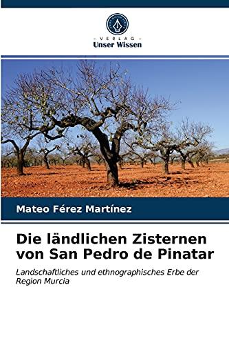 Die ländlichen Zisternen von San Pedro de Pinatar: Landschaftliches und ethnographisches Erbe der Region Murcia