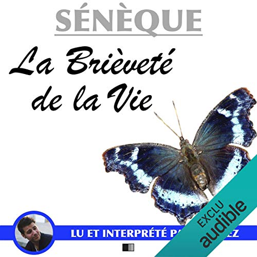 La Brièveté de la Vie                   By:                                                                                                                                 Sénèque                               Narrated by:                                                                                                                                 Yannick Lopez                      Length: 1 hr and 7 mins     Not rated yet     Overall 0.0