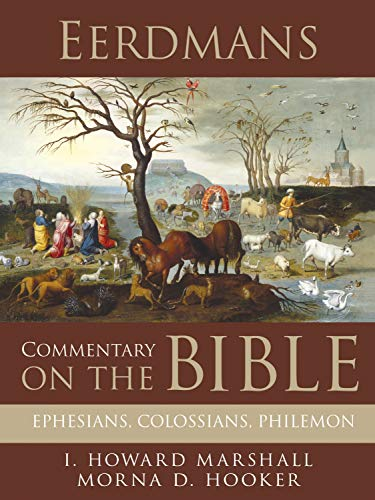 Eerdmans Commentary on the Bible: Ephesians, Colossians, Philemon (English Edition)