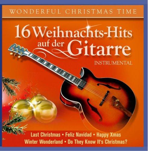 16 Weihnachts-Hits auf der Gitarre; Instrumental; Weihnacht; Christmas; White Christmas; Last Christmas;Winter Wonderland; Driving home for Christmas