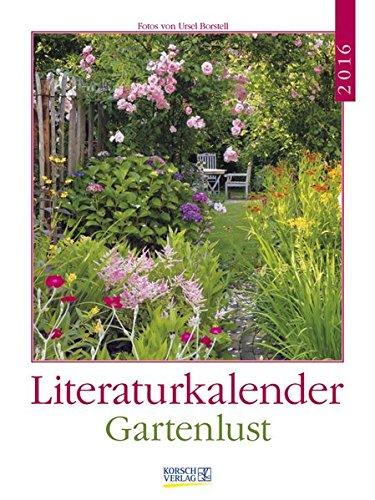 Gartenlust 2016: Literatur-Wochenkalender