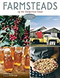Farmsteads of the California Coast: With Recipes from the Harvest (Homestead Book, California Cookbook)
