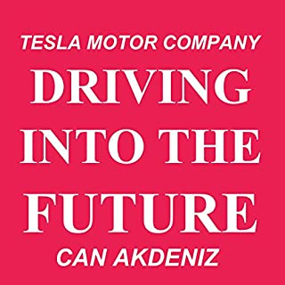 Driving into the Future     How Tesla Motors and Elon Musk Did It - The Disruption of the Auto Industry              By:                                                                                                                                 Can Akdeniz                               Narrated by:                                                                                                                                 Andrea Erickson                      Length: 47 mins     6 ratings     Overall 2.7
