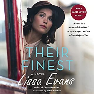 Their Finest     A Novel              By:                                                                                                                                 Lissa Evans                               Narrated by:                                                                                                                                 Peter Wickham                      Length: 12 hrs and 46 mins     30 ratings     Overall 4.0