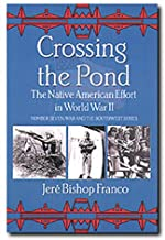 Crossing the Pond: The Native American Effort in World War II (War and the Southwest)