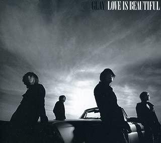 Love Is Beautiful [CD + DVD] [Australian Import] by Glay (2007-01-31)