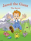 Jared the Giant: The Secret (English Edition)