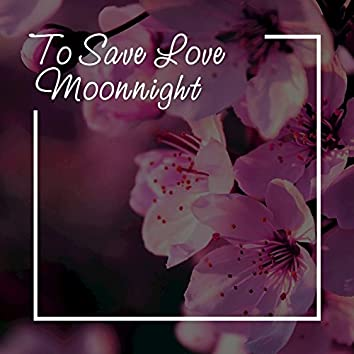 To Save Love (Chillout Mix)