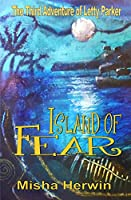 Island of Fear: The Adventures of Letty Parker