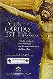 Deus caritas est. Porta di misericordia. Atti del simposio internazionale nel decimo anniversario dell'Enciclica