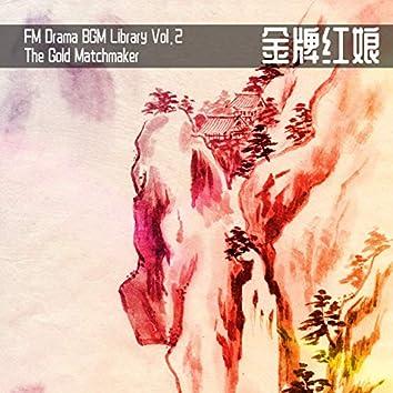 FM Drama BGM Library Vol. 2 The Gold Matchmaker