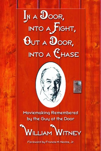 In a Door, into a Fight, Out a Door, into a Chase: Moviemaking Remembered by the Guy at the Door