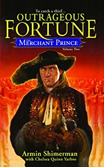 The Merchant Prince Volume 2: Outrageous Fortune by [Armin Shimerman, Chelsea Quinn Yarbro]