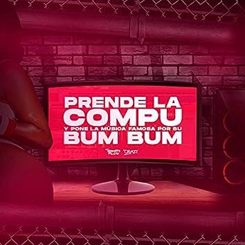 Prende la Compu y Pone la Música Famosa por Su Bum Bum