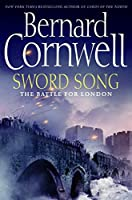 Sword Song: The Battle for London (Saxon Tales (4))