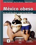México obeso: Actualidades y perspectivas
