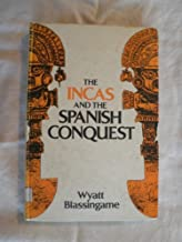 The Incas and the Spanish Conquest