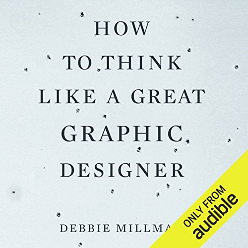 How to Think Like a Great Graphic Designer audiobook cover art
