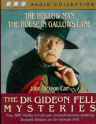 The Hollow Man and The House in Gallows Lane (Gideon Fell Mysteries): BBC Radio 4 Full-cast Drmatisation. Starring Donald Sinden, John Hartley & Nigel Davenport